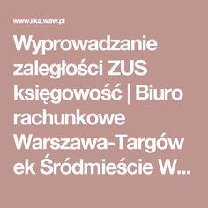Wyprowadzanie zaległości ZUS księgowość | Biuro rachunkowe Warszawa-Targówek Śródmieście Wola