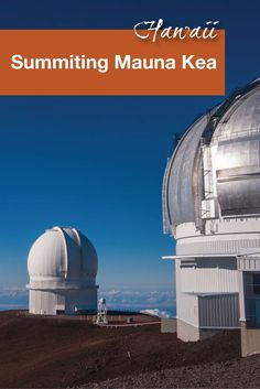 One of the main reasons for visiting the Big Island of Hawaii was to summit Mauna Kea. It is home to one of the most productive observatories in the world.