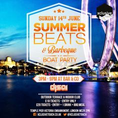 Summer Beats & BBQ Boat Party at Bar & Co Party Boat, Victoria Embankment, Westminster, London, WC2R 2PN, UK on June 14,2015 at 3:00pm to 9:00pm An all day extravaganza the event begins at 3pm and closes 9pm giving guests the chance to party all day & still catch the tube home. Live DJs will entertain the crowd throughout the day and the top floor will host our all-day BBQ (yum!). URL: Booking: http://atnd.it/27453-0, Category: Nightlife, Artists: Dj Sai