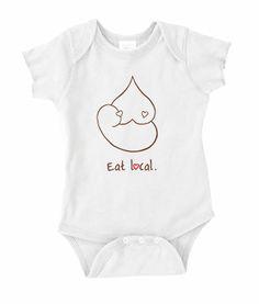 Eat Local Onesie #breastfeeding