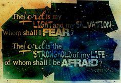 My Light and my Salvation~Psalm 27:1