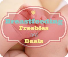 Save money on nursing-related expenses with these breastfeeding freebies and deals!