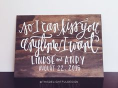 cool So I can kiss you anytime I want | Sweet Home Alabama Quote | Home Decor | Weddi...