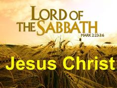 I AM COMING SOON!         : JESUS IS The LORD Of The Sabbath
