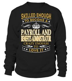 Payroll And Benefits Administrator - Skilled Enough To Become #PayrollAndBenefitsAdministrator
