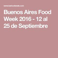 Buenos Aires Food Week 2016 - 12 al 25 de Septiembre