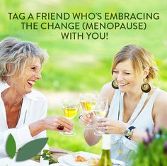 Tag a friend who's embracing the change (#menopause) with you! #original