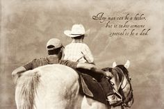 It takes someone special to be a Dad.  #cowboys #horses #photography #kids