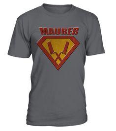 Super MAURER Gott | handwerk  #gift #idea #shirt #image #funny #job #new #best #top #hot #legal