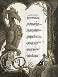 The Jabberwocky poem. I love that it seems as if Alice is bringing the Jabberwocky to life by reading from the book.