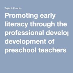 Promoting early literacy through the professional development of preschool teachers