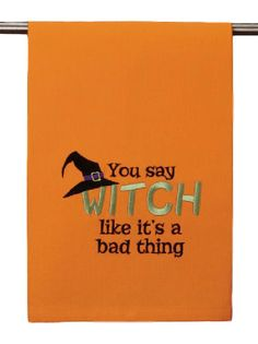 You Say Witch Like it's A Bad Thing Witch's Hat Halloween Kitchen Bar Dish or Hand Guest Towel, 16 Inch X 25 Inch, Orange and Black -- Tried it! Love it! Click the image. : Kitchen Table Linens