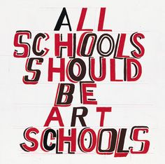All Schools should be Art Schools 2014 by Bob and Roberta Smith RA - art print from King & McGaw Protest Posters, Protest Art, Typography Quotes, Art Quotes, Inspirational Quotes, Importance Of Creativity, A Level Art Sketchbook, Royal Academy Of Arts, Political Art