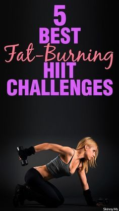 HIIT stands for High Intensity Interval Training--aka these are intense workouts that are meant to burn a lot of calories quickly. These are the 5 Best Fat-Burning HIIT Challenges.