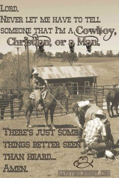 Should be lots more men who practice this Cowboy Art, Cowboy Poetry, Cowboy Horse, Cowboy And Cowgirl, Cowboy Pics, Bible Quotes, Sign Quotes, Faith Quotes, True Quotes