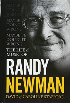 EPub Maybe I'm Doing It Wrong: The Life and Music of Randy Newman Author Caroline Stafford and David Stafford Randy Newman, David D, Horror Books, Snoop Dogg, Got Books, Im Done, Free Reading, The Life, Reading Online