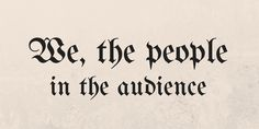 We, the people in the audience