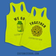 You and your bestie go together like milk and cookies. Get yourself one of these matching tanks, one with the cookie and one with the milk. This is the perfect gift for your best friend! Customize it with any text, such as both of your names!