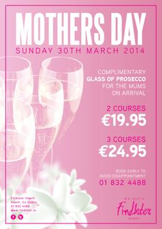 Mothers Day 30th March - 2 courses €19.95 or 3 course €24.95 , book now 01 8324488
