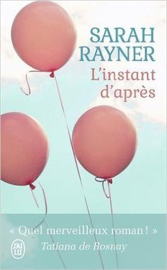 Amazon.fr - L'instant d'après - Sarah Rayner, Françoise Hayward - Livres