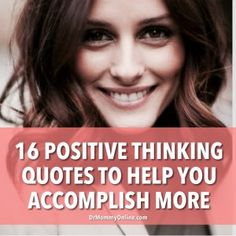 16 Positive Thinking Quotes To Help You Accomplish More
