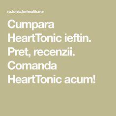 Cumpara HeartTonic ieftin. Pret, recenzii. Comanda HeartTonic acum!