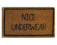 Look what I found at UncommonGoods: nice underwear mat... for $24 #uncommongoods Front Door Mats, Front Porch, Funny Doormats, Welcome Mats, Underwear, Your Smile, Haha Funny, Funny Stuff, Funny Things
