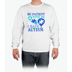 Be Patient Autism Long Sleeve T-Shirt