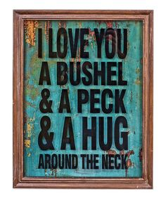 i love you a bushel and a peck and a hug around the neck #zulily #ad *smiles