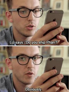 Jack Howard ships Phan.<<<If you don't ship Phan you have approximately NO SOUL
