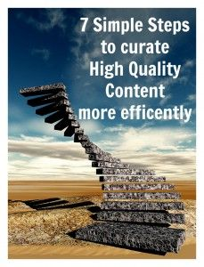 7 Simple Steps To High Quality Content Curation - with free Social Media Editorial Calendar template