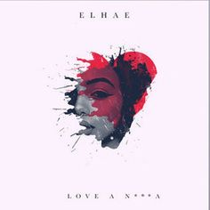"""Elhae - Love A N***A [Music]- http://getmybuzzup.com/wp-content/uploads/2015/06/Elhae.jpg- http://getmybuzzup.com/elhae-love-a-na-music/- Elhae is back with this new track titled """"Love N***a"""".Enjoy this audio stream below after the jump. Follow me:Getmybuzzup on Twitter