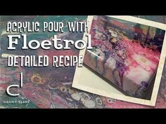 Acrylic Pouring with Floetrol - Recipe Included! (EP18) - YouTube