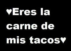 hahaha #elgas y si que serian unos tacotes hahah con esa carne mmmmhh chaval te amo !