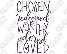 Chosen Redeemed Worthy Adored Loved Christian Custom DIY Sign, Mug, or Shirt Vinyl Decal Cutting File in SVG, EPS, DXF, JPG, and PNG Format