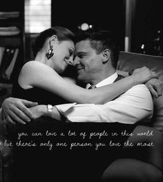 You can love a lot of people in the world; but there's only one person you love the most. Bones