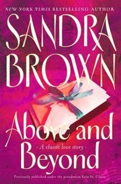 Above and Beyond by Sandra Brown, Erin St. Used Books, Books To Read, My Books, Best Love Stories, Love Story, Sandra Brown Books, Read Letters, Reading Material, Above And Beyond