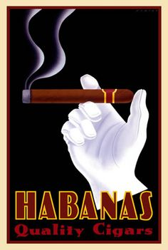 """""""Habanas Quality Cigars"""" - Cuban cigars from Havana. Designed by Steve Forney - another example of a modern poster designed in the style of art deco."""