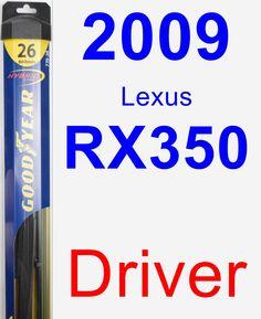 Driver Wiper Blade for 2009 Lexus RX350 - Hybrid