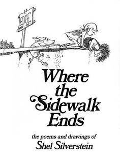 """Where the Sidewalk Ends"", Shel Silverstein"
