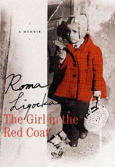 The girl in the red coat : a memoir / Roma Ligocka ; with Iris von Finckenstein ; translated by Margot Bettauer Dembo - Author survived via Schindler & wrote this book of her memoirs