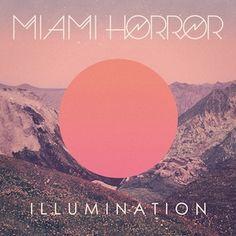 Miami Horror - Illumination
