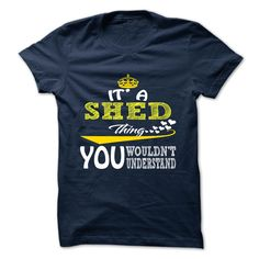 SHED T-Shirts, Hoodies. BUY IT NOW ==► https://www.sunfrog.com/Camping/SHED-143198215-Guys.html?id=41382