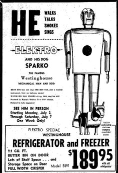 Seems like smoking would be something one would not want in a mascot for an electrical appliance.   Elektro and Sparko by Westinghouse 1939 | Retronaut