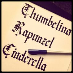 calligraphy play: princesses.  black ink on translucent rag.  lettering style: glasgow