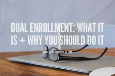 • dual enrollment: what it is + why you should do it • || The Gingerling