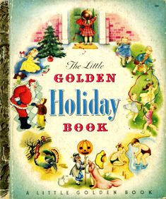 The Little Golden Holiday Book, 1951, A edition...pictures by Eloise Wilkin
