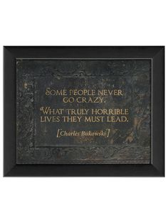 Some People Never Go Crazy... by Artwork Enclosed on Gilt Home