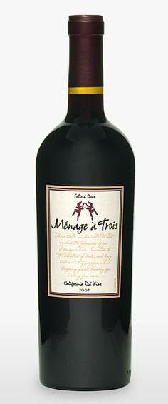 My favorite wine! grown & sexy menage trois wine
