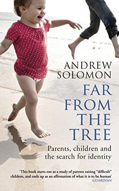 [Free eBook] Far From The Tree: Parents, Children and the Search for Identity Author Andrew Solomon, Got Books, Books To Read, Wolf Book, Difficult Children, World Library, National Book Award, What To Read, Book Photography, Kids And Parenting